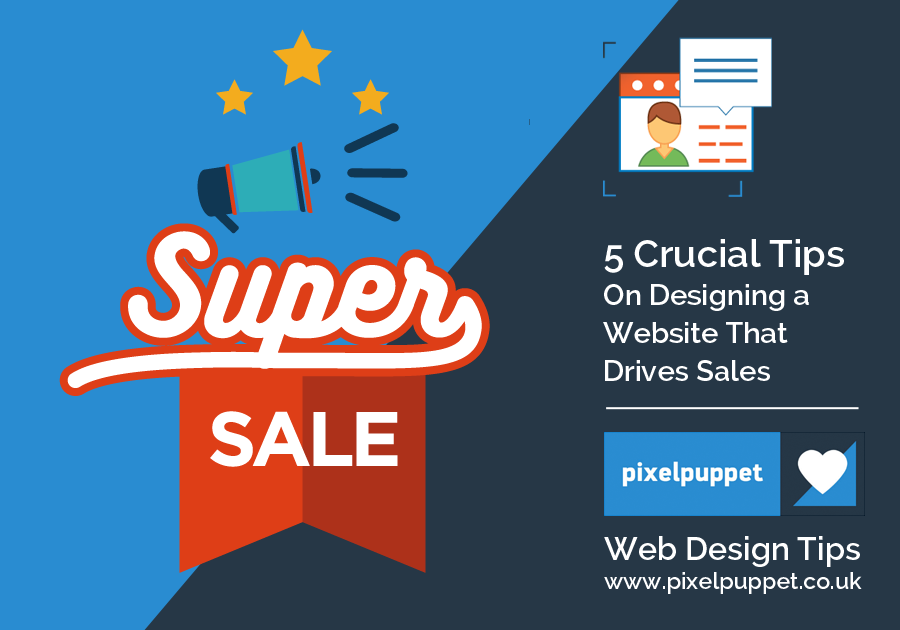 5 Crucial Tips On Designing a Website That Drives Sales - Pixel Puppet