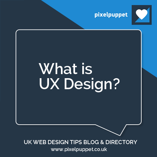 What is UX Design - Article from Web Design Tips Blog by Pixel Puppet